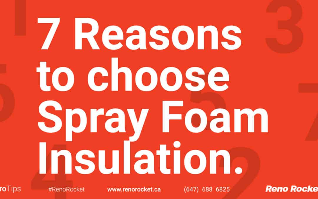 7 Reasons to Choose Spray Foam Insulation